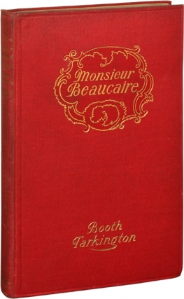 Monsieur Beaucaire (First Edition). Booth Tarkington, C. D. Williams, illustrations