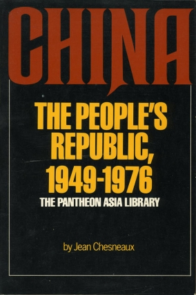 China: the Peoples Republic, 1949-1976 (First Edition). Jean Chesneaux, Lydia Davis Paul Auster.