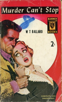 Murder Can't Stop (First UK Edition). W. T. Ballard