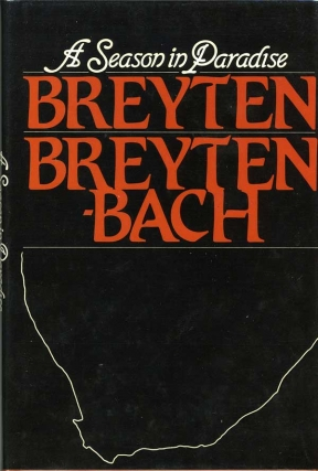 A Season In Paradise (First UK Edition). Breyten Breytenbach, Rike Vaughan