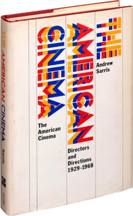 The American Cinema (First Edition). Andrew Sarris