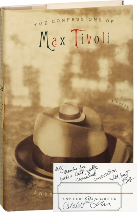 The Confessions of Max Tivoli (First Edition, inscribed to Mel Gussow). Andrew Sean Greer