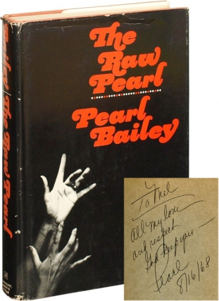 The Raw Pearl (First Edition, inscribed to Mel Gussow). Pearl Bailey