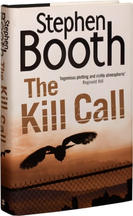 The Kill Call (First UK Edition). Stephen Booth.
