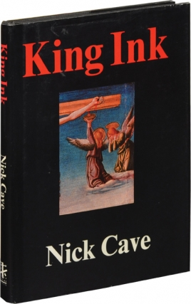 King Ink (First Edition). Nick Cave