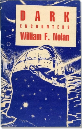 Dark Encounters (Limited Edition). William F. Nolan