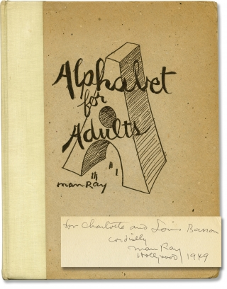 Alphabet for Adults (First Edition, inscribed to Bebe and Louis Barron). Man Ray.