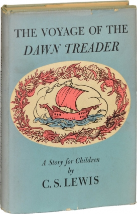 The Voyage of the Dawn Treader: A Story for Children (First Edition). C. S. Lewis
