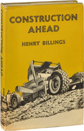 Construction Ahead (First Edition). Henry Billings.