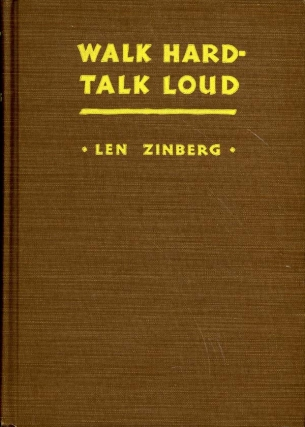 Walk Hard -- Talk Loud (First Edition). Len Zinberg, Ed Lacy