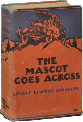 The Mascot Goes Across (First Edition). Ernest Elwood Stanford