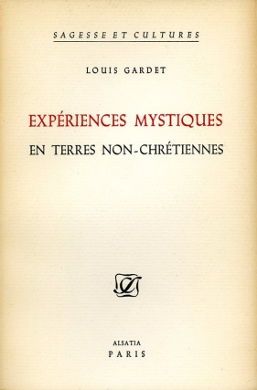 Experiences Mystiques en Terres Non-Chretiennes (First Edition, softcover). Louis Gardet