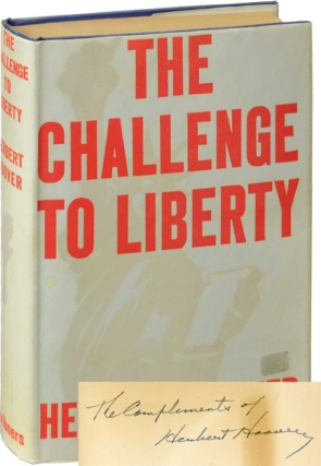 The Challenge to Liberty (Signed First Edition). Herbert Hoover