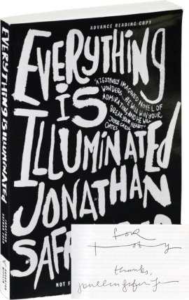 Everything is Illuminated (Advance Reading Copy, Signed). Jonathan Safran Foer