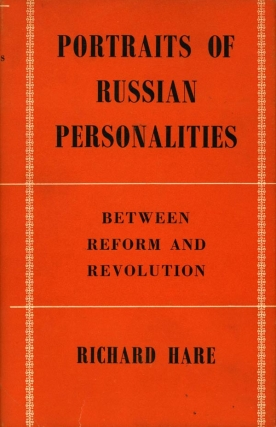 Portraits of Russian Personalities Between Reform and Revolution (First Edition). Richard Hare