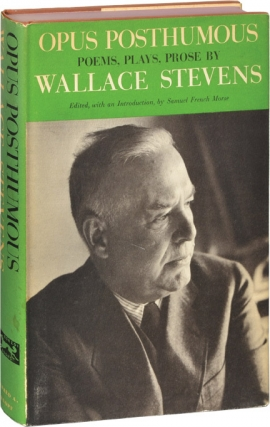 Opus Posthumous (First Edition). Wallace Stevens, Samuel French Morse, introduction and