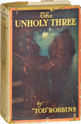 "The Unholy Three (First Edition). C. A. ""Tod"" Robbins"