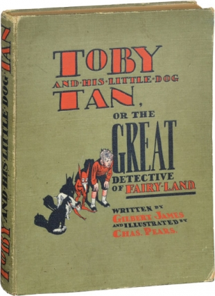 Toby and His Little Dog Tan, or The Great Detective of Fairy-Land (First UK Edition). Gilbert...