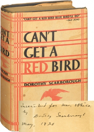 Can't Get a Red Bird (First Edition). Dorothy Scarborough