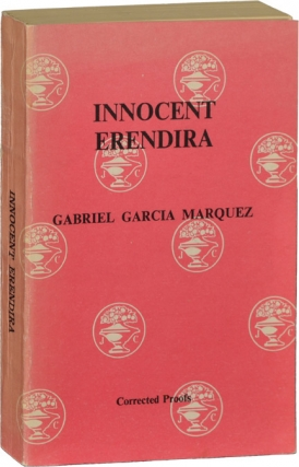 Innocent Erendira and Other Stories (Uncorrected Proof). Gabriel Garcia Marquez