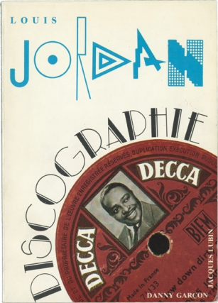 Louis Jordan: Discographie [Discography], 1929-1974 (First French Edition, signed by Lubin)....
