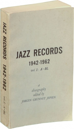 Jazz Records 1942-1965: Volume 1: A-B (First Edition). Jorgen Grunnet Jepsen