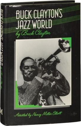 Buck Clayton's Jazz World (First UK Edition). Buck Clayton, Nancy Miller Elliott, Humphrey...