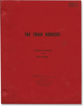 The Train Robbers (Original screenplay for the 1973 film). John Wayne, Ann-Margret Burt Kennedy,...