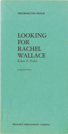 Looking for Rachel Wallace (Uncorrected Proof). Robert B. Parker