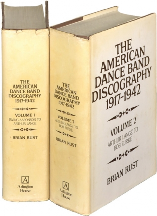 The American Dance Band Discography, 1917-1942 (First Edition, two volumes). Brian Rust