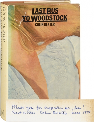Last Bus to Woodstock (First UK edition, with a lengthy inscription). Colin Dexter