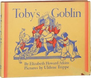 Toby's Goblin (First Edition). Elizabeth Howard Atkins, Uldene Trippe, illustrations