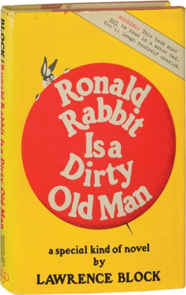 Ronald Rabbit is a Dirty Old Man (First Edition). Lawrence Block.