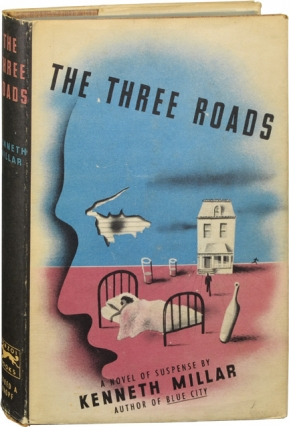 The Three Roads (First Edition). Ross Macdonald, Kenneth Millar