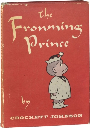 The Frowning Prince (First Edition). Crockett Johnson