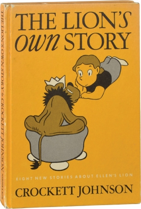 The Lion's Own Story: Eight New Stories About Ellen's Lion (First Edition). Crockett Johnson