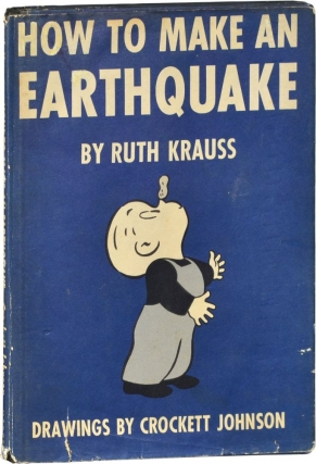 How to Make an Earthquake (First Edition). Crockett Johnson, Ruth Krauss, text