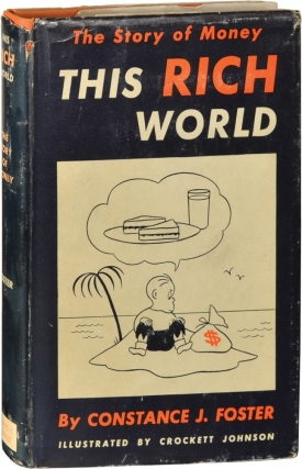 This Rich World: The Story of Money (First Edition). Constance J. Foster, Crockett Johnson,...