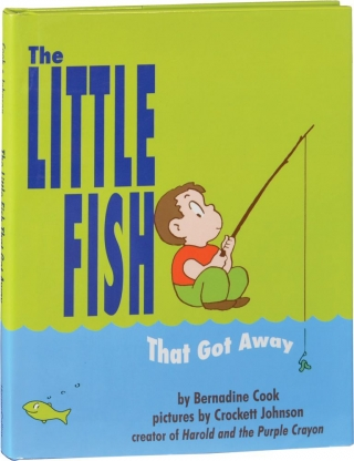 The Little Fish That Got Away (First Edition). Bernadine Cook, Crockett Johnson, illustrations