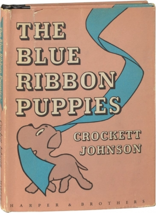 The Blue Ribbon Puppies (First Edition). Crockett Johnson