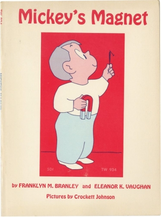Mickey's Magnet (Early printing). Franklyn M. Branley, Eleanor K. Vaughan, Crockett Johnson,...