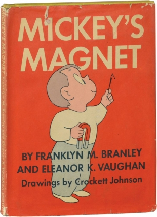 Mickey's Magnet (First Edition). Franklyn M. Branley, Eleanor K. Vaughan, Crockett Johnson,...