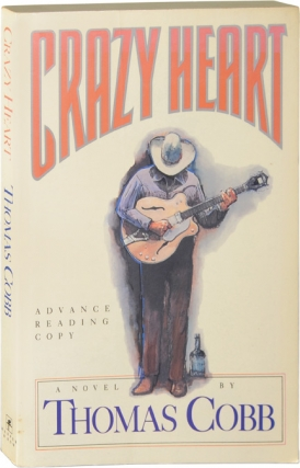 Crazy Heart (Advance Reading Copy). Thomas Cobb