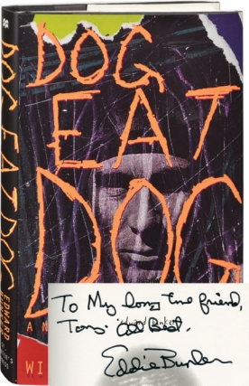 Dog Eat Dog (Inscribed to Tony Bill). Edward Bunker, William Styron.