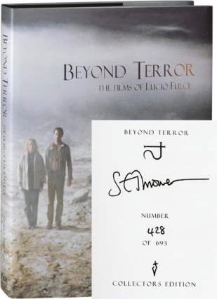 Beyond Terror: The Films of Lucio Fulci (Signed Limited Edition). Lucio Fulci, Stephen Thrower