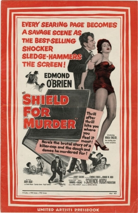 Shield for Murder (Original Film Pressbook). William P. McGivern, Edmond O'Brien, Howard W. Koch, Richard Alan Simmons, John C. Higgins, Marla English Edmond O'Brien, John Agar, Emile Meyer, novel, directors, screenwriter, starring.