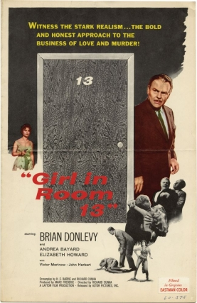 Girl in Room 13 [Thirteen] (Original Film Pressbook). Richard Cunha, H. E. Barrie, Andrea Bayard Brian Donlevy, Elizabeth Howard, screenwriter director, screenwriter, starring.