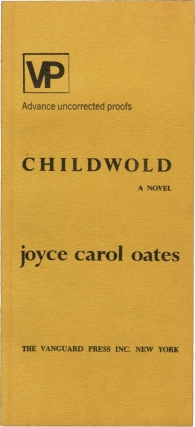 Childwold (Uncorrected Proof). Joyce Carol Oates