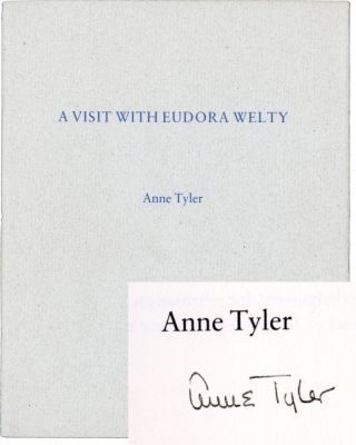 A Visit with Eudora Welty (Signed Limited Edition). Eudora Welty, Anne Tyler