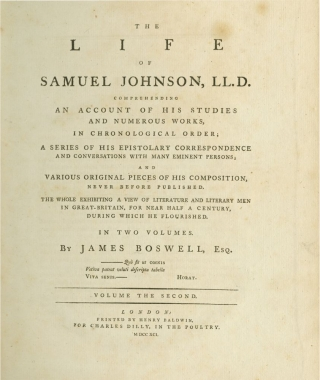 The Life of Samuel Johnson, LL. D., Comprehending an Account of His Studies and Numerous Works, in Chronological Order; a Series of His Epistolary Correspondence and Conversations with Many Eminent Persons; and Various Original Pieces of His Composition, Never Before Published. The Whole Exhibiting a View of Literature and Literary Men in Great-Britain, for Near Half a Century, During Which He Flourished
